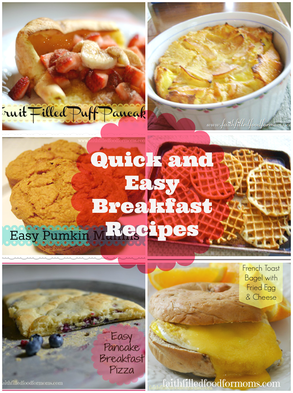 Easy Breakfast Recipes Kids Love Faith Filled Food For Moms
