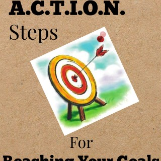 6 Easy  A.C.T.I.O.N  Steps For Reaching Your Goals