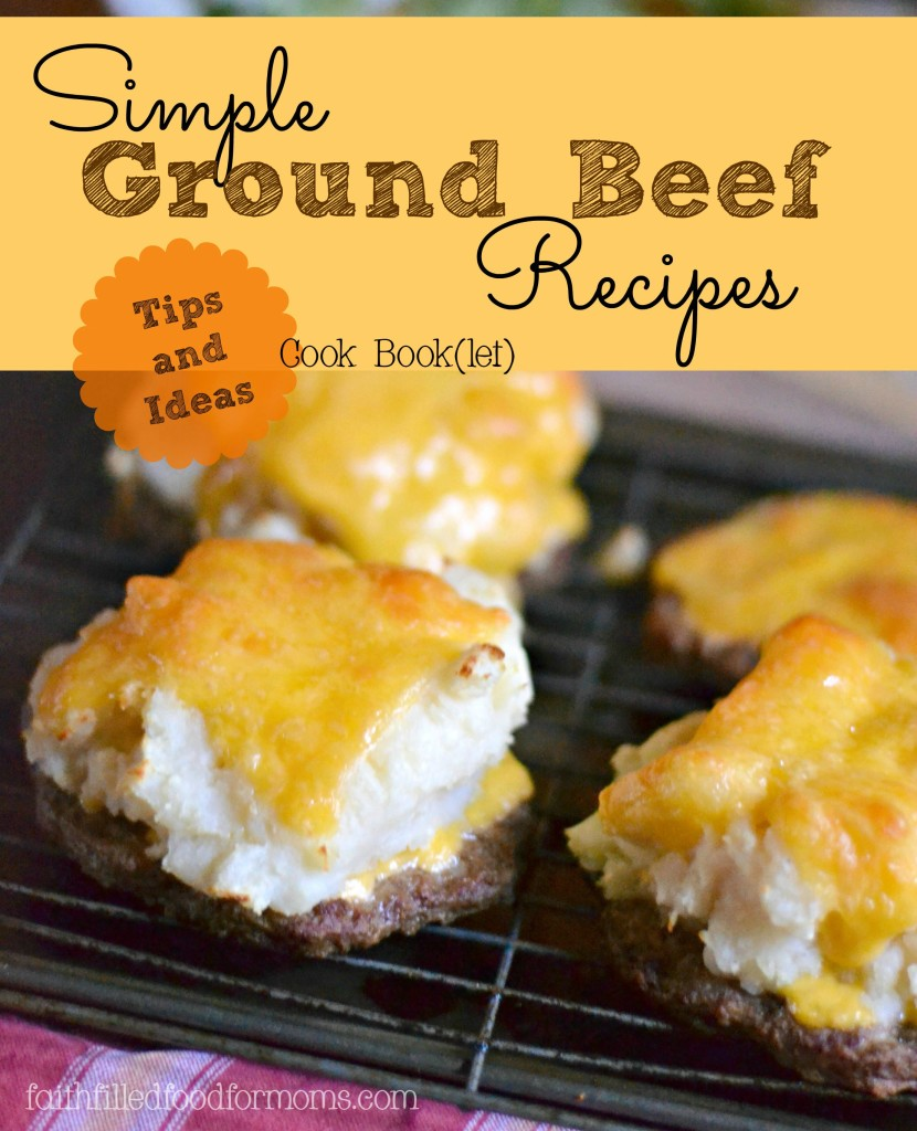 simple ground beef recipes faith filled food for moms