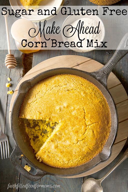 Sugar And Gluten Free Make Ahead Corn Bread Mix Faith