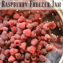 The Best and Easiest Raspberry Freezer Jam