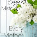 The-biggest-mistake-every-mother-makes
