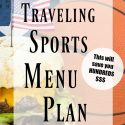 Traveling Sports Menu Plan With Printable Planner