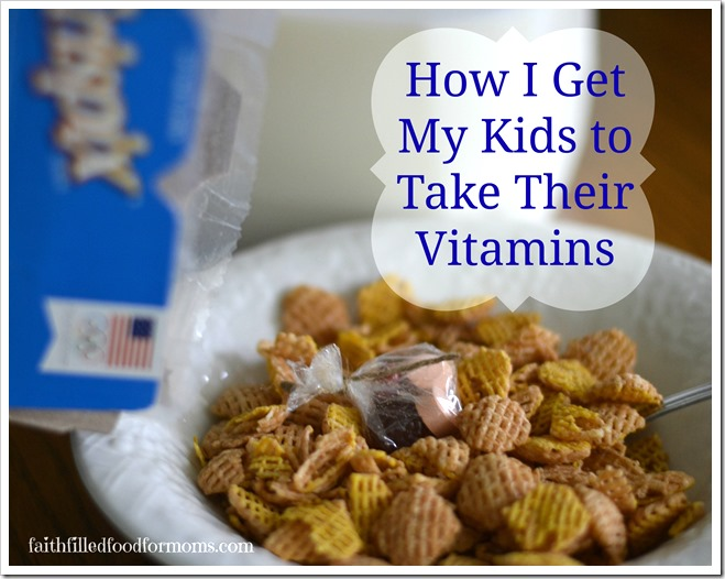 how i get my kids to take their recommended vitamins and supplements