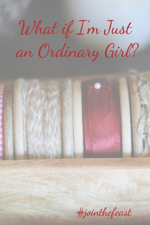 What if I'm just an ordinary girl