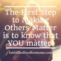 Learning to make People Matter, Moments Matter, Everyday Matter