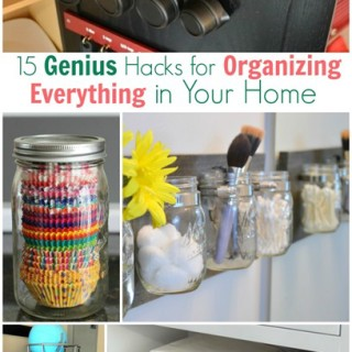 15 Genius Organizing Hacks for Your Home