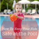 6 Ways to keep Kids Safe at the Pool